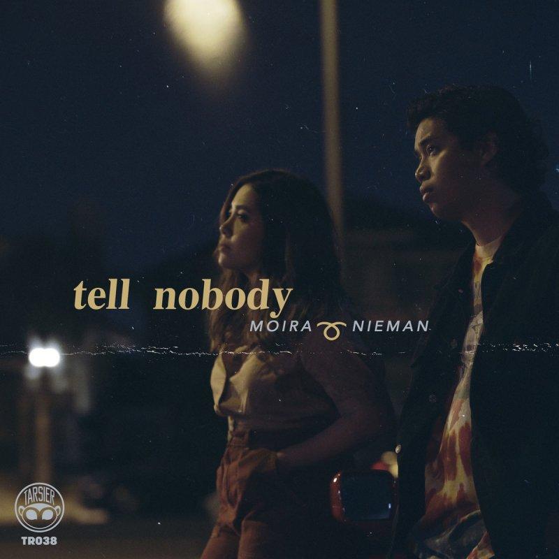 Moira Dela Torre Feat Nieman Tell Nobody Lyrics Musixmatch Yeah, wait, wait verse 1: moira dela torre feat nieman tell