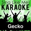 Gecko (Overdrive) [Radio Edit] [Karaoke Version with Guide Melody] - Originally Performed By Oliver Heldens & Becky Hill lyrics – album cover