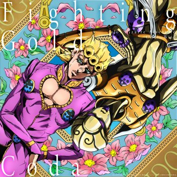 Testi Fighting Gold -ジョジョの奇妙な冒険 黄金の風 OP-