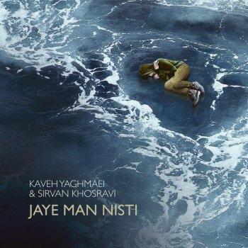 Jaye Man Nisti by Kaveh Yaghmaei feat. Sirvan Khosravi - cover art