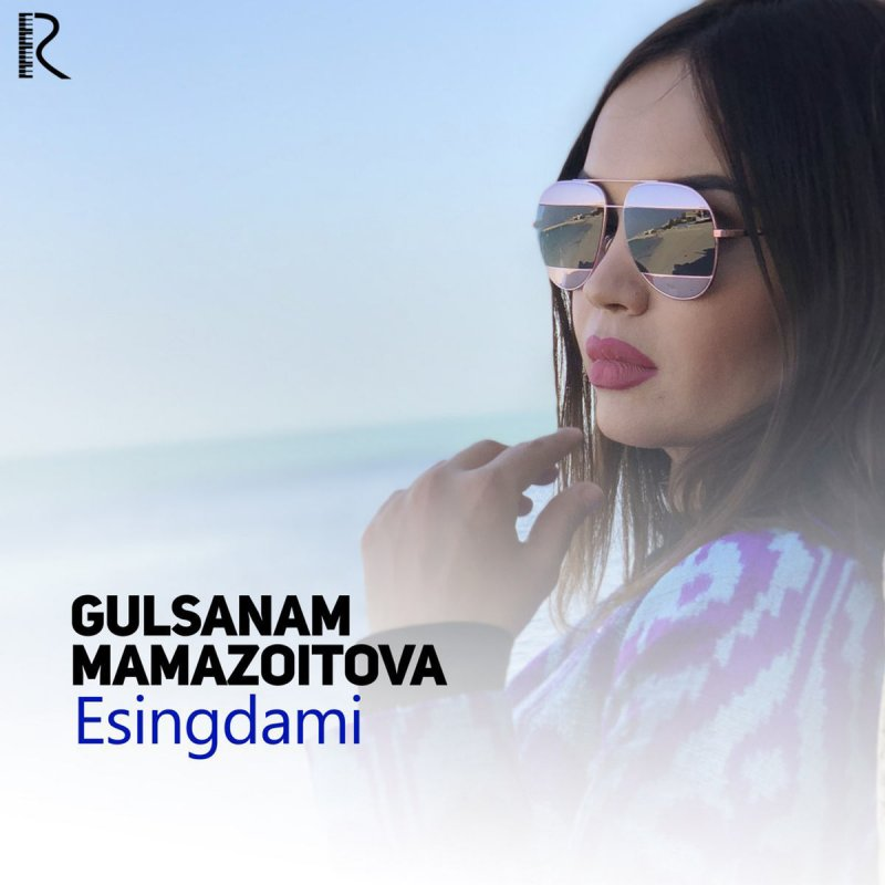 GULSANAM MAMAZOITOVA ESINGDAMI MP3 СКАЧАТЬ БЕСПЛАТНО