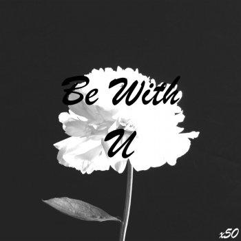 Testi Be With U