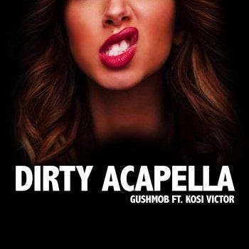 Dirty Acapella (Gucci Polo) [Remix] (feat  Emc, Alpha Zulu & Eli