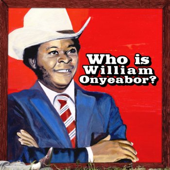Testi World Psychedelic Classics 5: Who Is William Onyeabor?