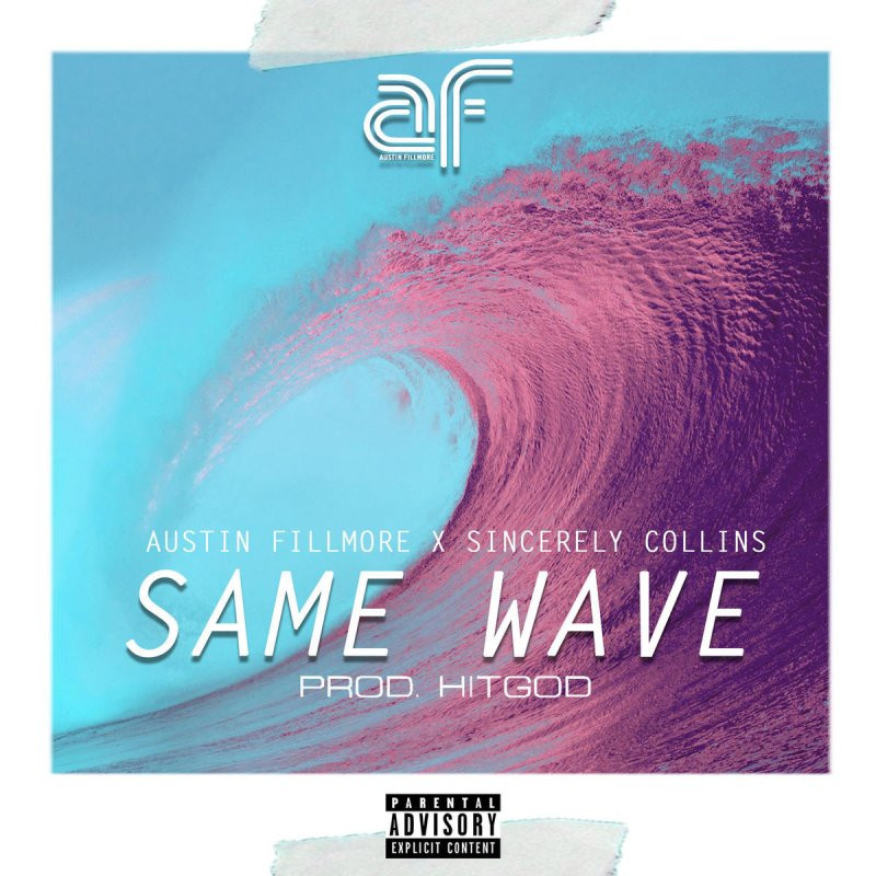 Austin Fillmore & Sincerely Collins - Same Wave Lyrics