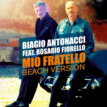 Testi Mio fratello (feat. Rosario Fiorello) [Beach Version]