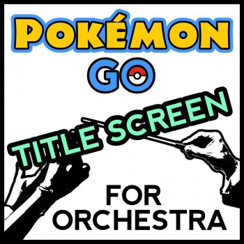 "Pokemon Title Screen (From ""Pokemon Go"") [For Orchestra Cover Song] Walt Ribeiro - lyrics"