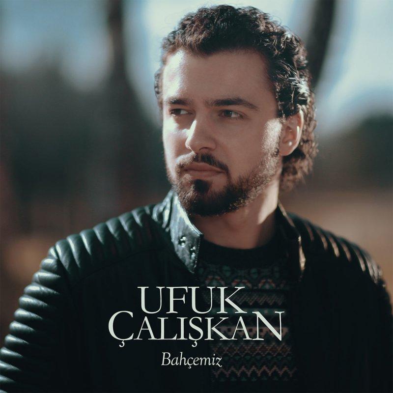 Ufuk Caliskan Bahcemiz Lyrics Musixmatch