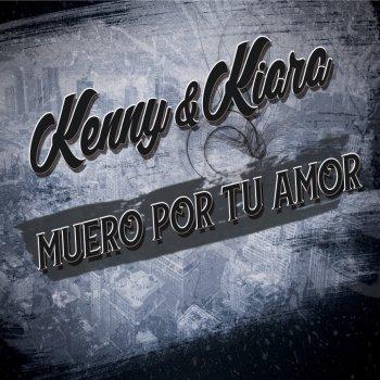 Kenny Y Kiara - Muero Por Tu Amor Lyrics