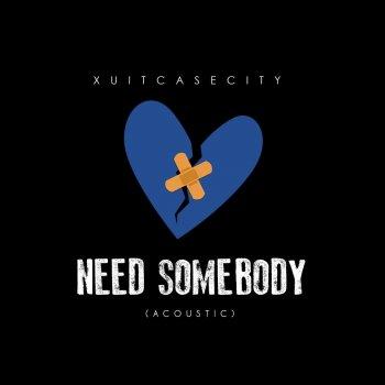 Testi Need Somebody (Acoustic)
