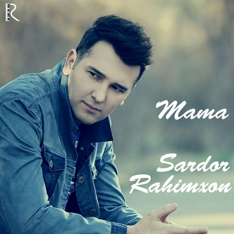 Sardor Rahimxon - Мама (Qo'shiq matni, so'zi)