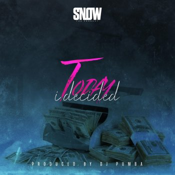 Today I Decided                                                     by Snow tha Product – cover art