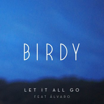 Testi Let It All Go (feat. Álvaro Soler)
