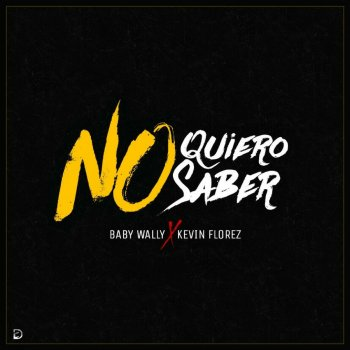 No Quiero Saber by Baby Wally feat. Kevin Florez - cover art