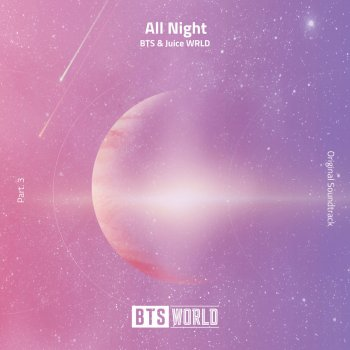 All Night (BTS World Original Soundtrack) [Pt. 3] by BTS feat. Juice WRLD - cover art