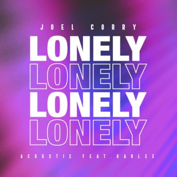 Testi Lonely (Acoustic) [feat. Harlee] - Single