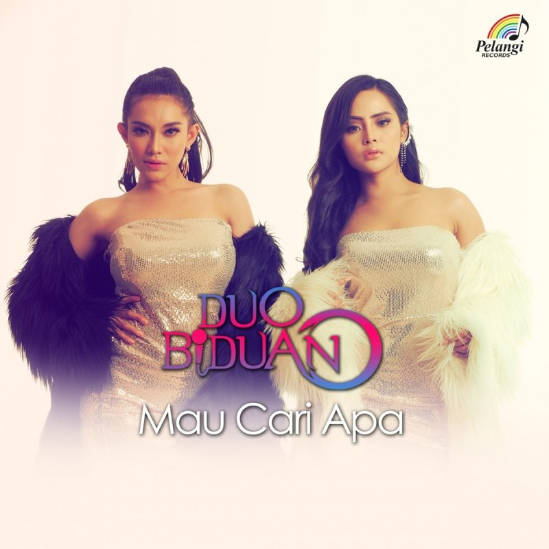 Duo Biduan Mau Cari Apa Lyrics Musixmatch