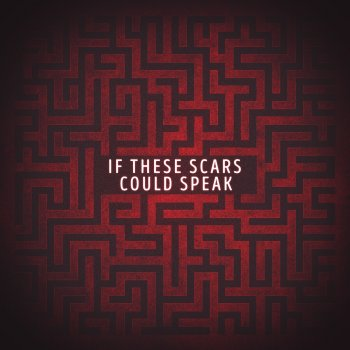 Testi If These Scars Could Speak