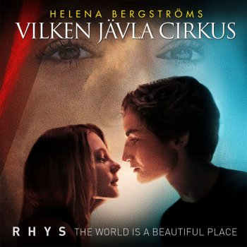 "Testi The World Is a Beautiful Place (From the movie ""Vilken jävla cirkus"")"