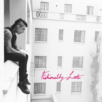 Testi Fashionably Late [Deluxe Edition]