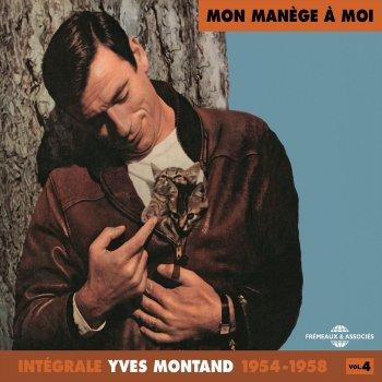 Testi Yves Montand Intégrale, vol. 4 : 1954-1958 (Mon manège à moi)