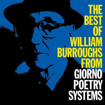 Testi The Best Of William Burroughs From Giorno Poetry Systems