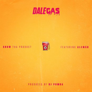 Dale Gas by Snow Tha Product feat. Alemán - cover art
