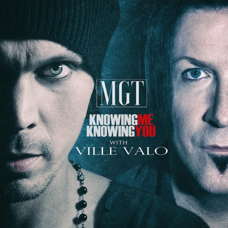 mgt knowing me knowing you with ville valo の歌詞 musixmatch