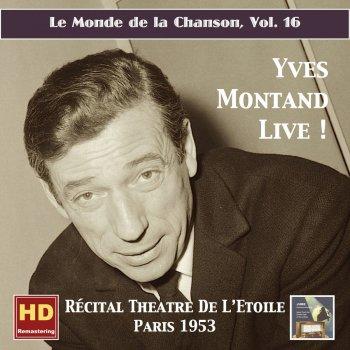 Testi Le monde de la chanson, Vol. 16: Yves Montand Live! – Récital Théâtre de L'Étoile (Remastered 2016)