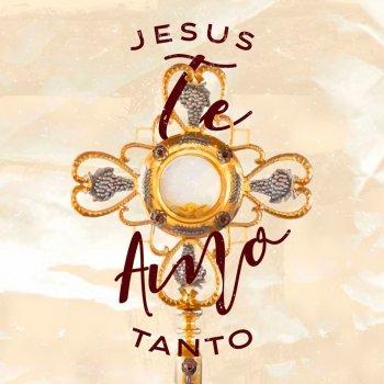 Testi Jesus Te Amo Tanto