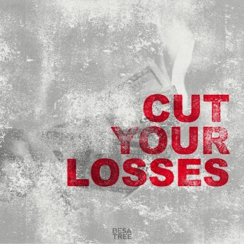 Cut Your Losses - Single Besatree - lyrics