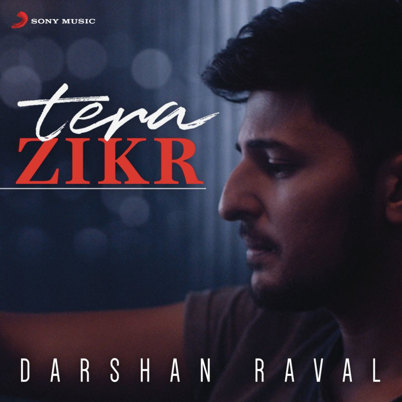 Phirbhi Tujuko Chahunga Song Download: Darshan Raval - Tera Zikr Lyrics