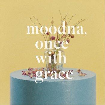Testi Moodna, Once with Grace