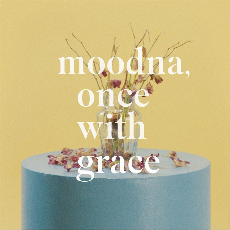 Gus Dapperton Moodna Once with Grace Lyrics Musixmatch