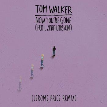 Testi Now You're Gone (feat. Zara Larsson) [Jerome Price Remix]