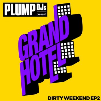 Testi Plump DJs present Dirty Weekend EP 2