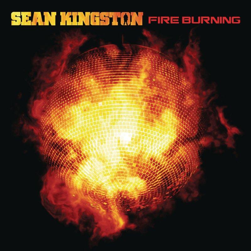 Sean Kingston Fire Burning Radio Edit Lyrics Musixmatch