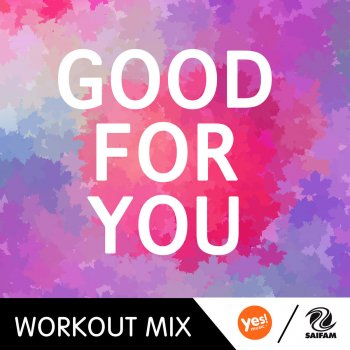 Testi Good For You (Workout Remixes)