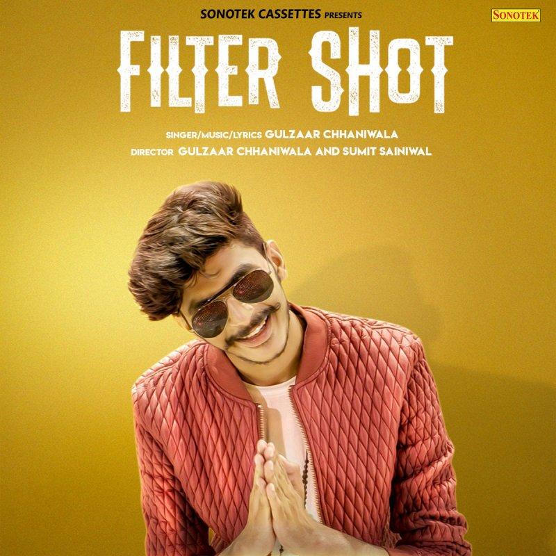 Gulzaar Chhaniwala - Filter Shot Lyrics | Musixmatch