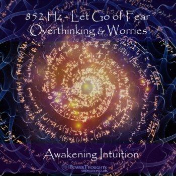 Testi 852 Hz Let Go of Fear, Overthinking & Worries: Awakening Intuition