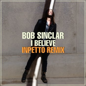 I Believe                                                     by Bob Sinclar – cover art