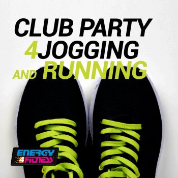 Club Party For Running And Jogging Be Right There (130 BPM) - lyrics