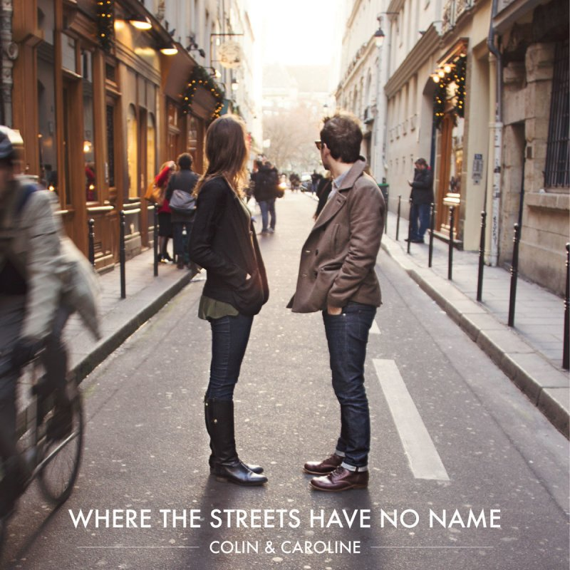 Colin & Caroline - Where the Streets Have No Name Songtext