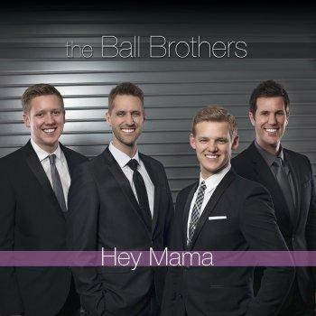 Hey Mama by The Ball Brothers album lyrics | Musixmatch