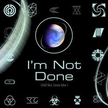 Testi I'm Not Done (Still Not Done Mix)