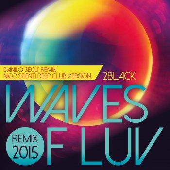 Testi Waves of Luv - Remix 2015 by Danilo Secli, Nico Sfienti