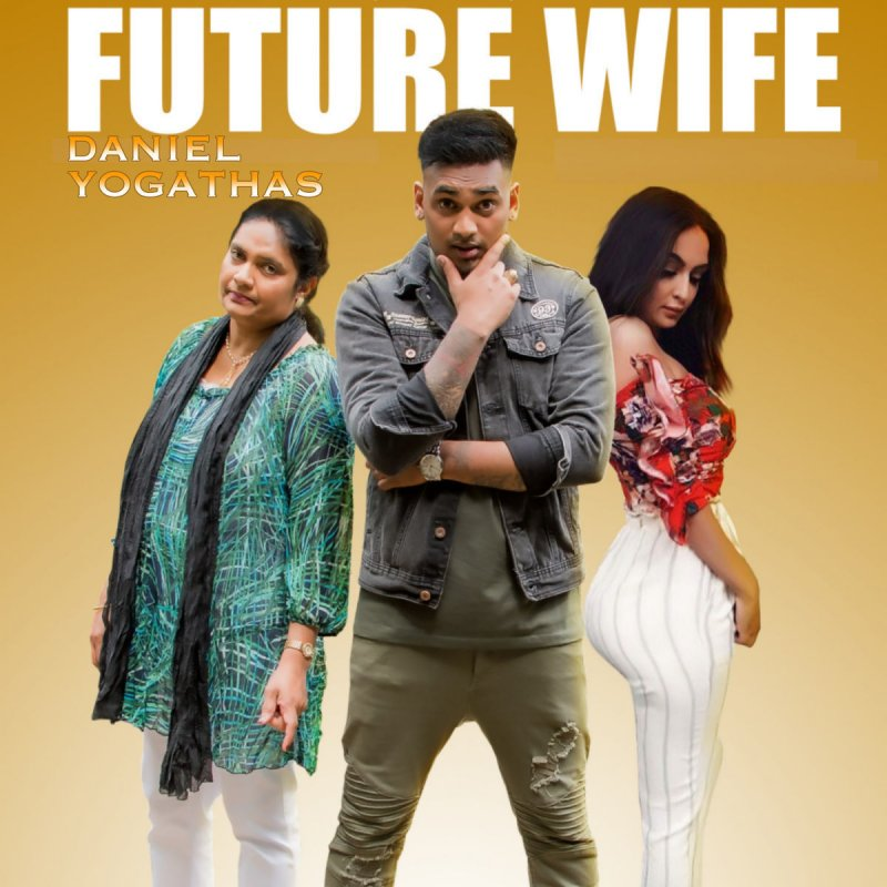 Daniel Yogathas - Future Wife Lyrics | Musixmatch