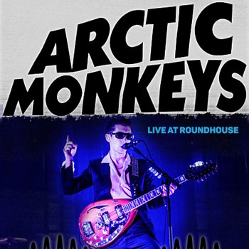 Testi Arctic Monkeys Live at Roundhouse