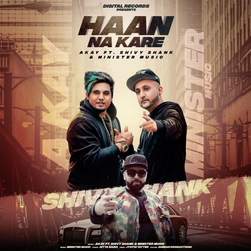 Haye O Merii Jann Song: Letra De Haan Na Kare De Akay Feat. Shivy Shank & Minister