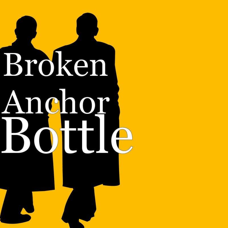 Broken Anchor feat. Brad Gordon - Bottle Lyrics | Musixmatch